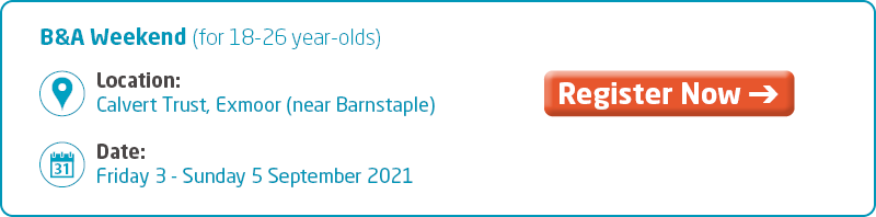 Meningitis Now support event - B&A Believe & Achieve 18-26 Weekend Calvert Trust 2021 Key Info