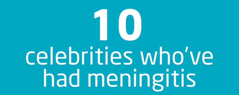 10 celebrities who've had meningitis