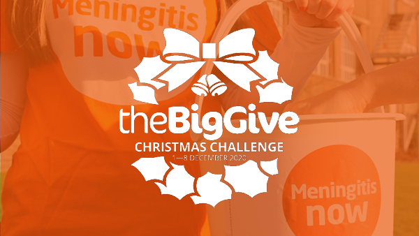 Double donations to Meningitis Now through The Big Give 2020