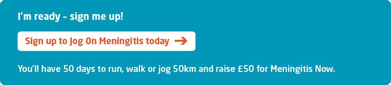 Meningitis Now fundraising event Jog on Meningitis - Sign Up