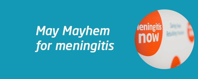 Join May Mayhem fundraising | Meningitis Now