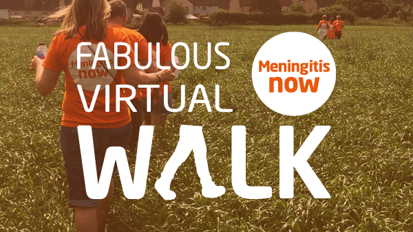 Meningitis Now fundraising event - Fabulous Virtual Walk launch