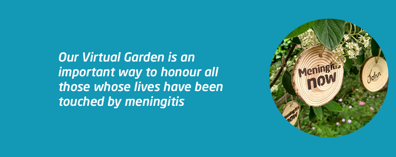 Meningitis Now virtual remembrance garden