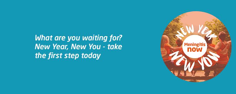 New Year New You - fundraising events for Meningitis Now