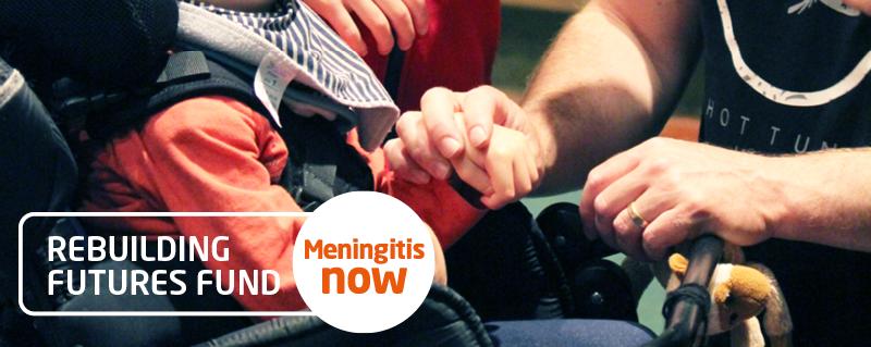 Meningitis Now support - Rebuilding Futures Fund LB