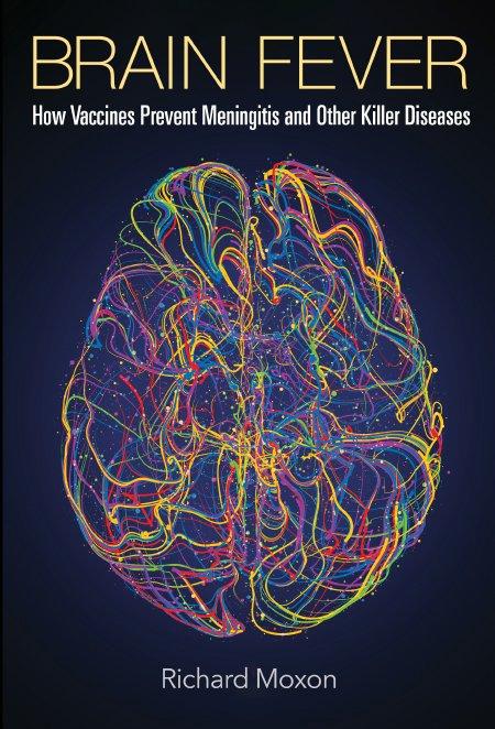 Brain Fever - the story of meningitis and its prevention